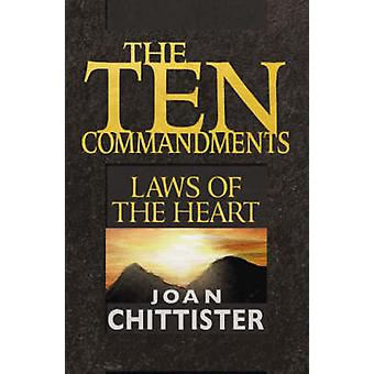 The Ten Commandments - Laws of the Heart by Sister Joan Chittister - 9