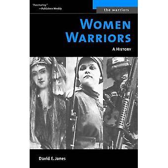 Women Warriors - A History by David E. Jones - 9781574887266 Book