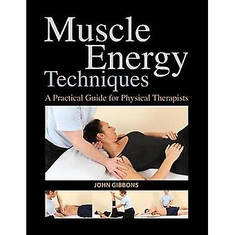 Muscle Energy Techniques - A Practical Guide for Physical Therapists b