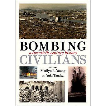Bombing Civilians - A Twentieth-century History by Marilyn Young - Yuk