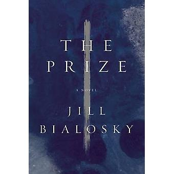 The Prize by Jill Bialosky - 9781619027961 Book
