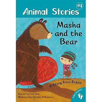 Masha and the Bear - A Story from Russia by Lari Don - Melanie William