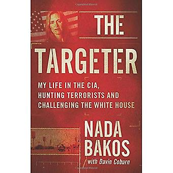 The Targeter: My Life in the CIA, Hunting Terrorists� and Challenging the White House