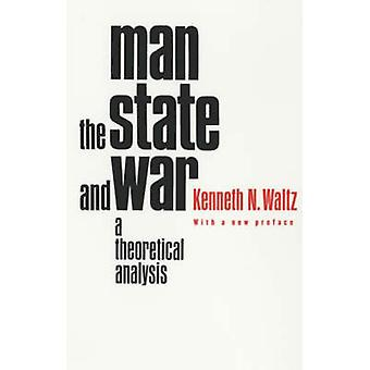 Man the State and War by Kenneth N Waltz