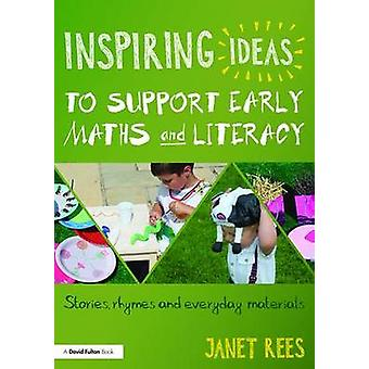 Inspiring Ideas to Support Early Maths and Literacy by Janet Rees