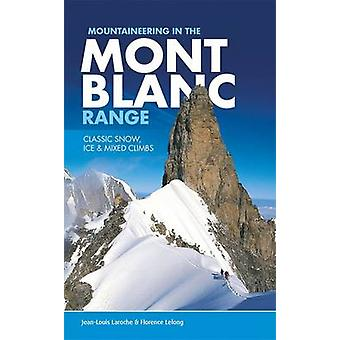 Mountaineering in the Mont Blanc Range by JeanLouis Laroche & Florence LeLong & D. S. B. Wright