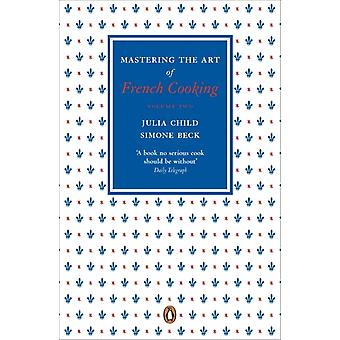 Mastering the Art of French Cooking Vol.2 (Paperback) by Child Julia Beck Simone