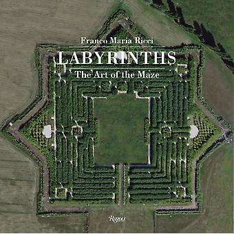 Labyrinths: The Art of the Maze (Hardcover) by Ricci Franco Maria Mariotti Giovanni