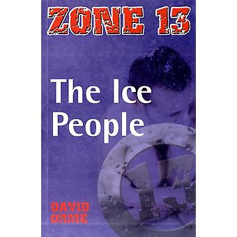 The Ice People: Set One (Zone 13) (Paperback) by Orme David
