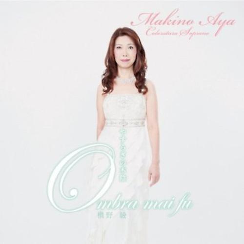 Aya Makino - Ombra Mai Fu [CD] USA import