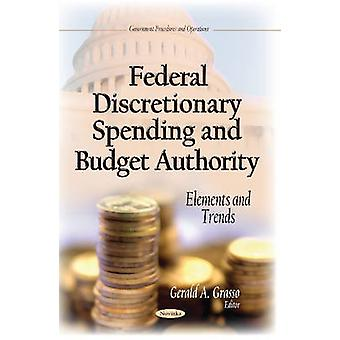 Federal Discretionary Spending and Budget Authority by Gerald A. Grasso