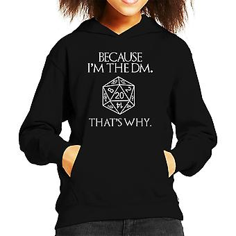 Because Im The DM Thats Why Dungeon Master Kid's Hooded Sweatshirt