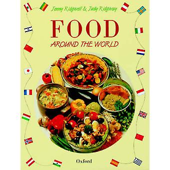 Food Around the World by Jenny Ridgwell & Judy Ridgway