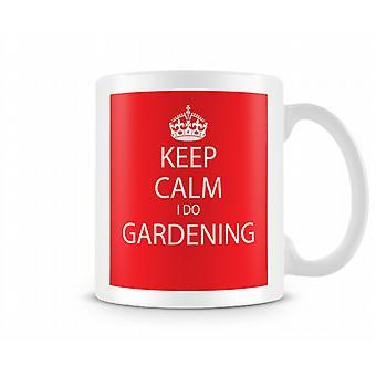 Keep Calm I Do Gardening Printed Mug