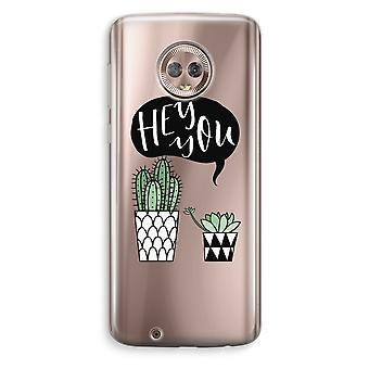 Motorola Moto G6 Transparent Case (Soft) - Hey you cactus