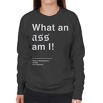 What An Ass Am I Hamlet Shakespeare Quote Women's Sweatshirt
