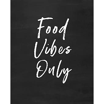 Food Vibes Only Poster Print by Linda Woods