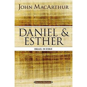 Daniel and Esther - Israel in Exile by John F. MacArthur - 97807180347
