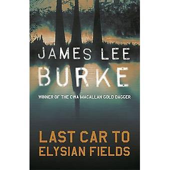Letzte Wagen, Elysian Fields James Lee Burke - 9780753817964 Buch