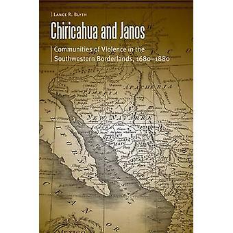 Chiricahua i Janos - społeczności przemocy w regionie Bor