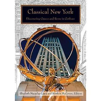 Classical New York - Discovering Greece and Rome in Gotham by Classica