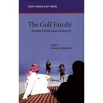 The Gulf Family - Kinship Policies and Modernity by Alsharekh Alanoud
