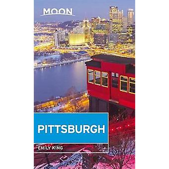 Moon Pittsburgh (Fourth Edition) by Moon Pittsburgh (Fourth Edition)