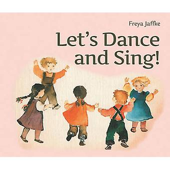 Let's Dance and Sing - Rhythmic Games for the Early Childhood Years by