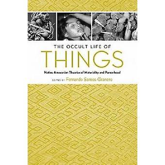 Ockult livet för saker - Native Amazonas teorier om väsentlighet en