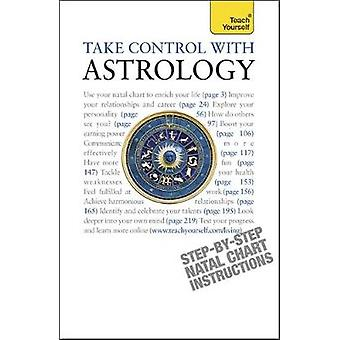 Take Control With Astrology Teach Yourself by TenzinDolma & Lisa
