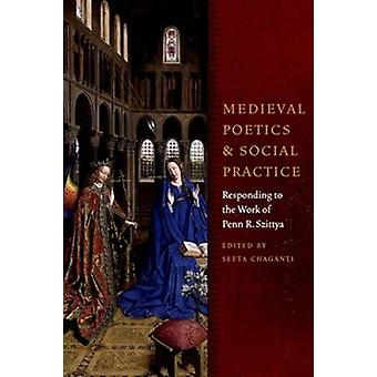 Medieval Poetics and Social Practice - Responding to the Work of Penn