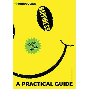 Introducing Happiness - A Practical Guide by Will Buckingham - 9781848