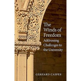 The Winds of Freedom - Addressing Challenges to the University by Gerh