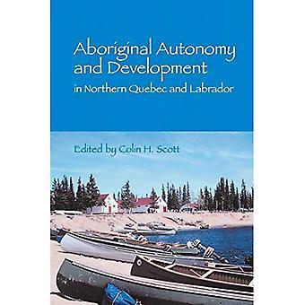 Aboriginal autonomi och utveckling i norra Quebec-Labrador