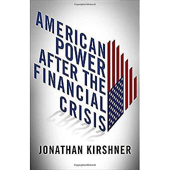 Amerikanischen Macht nach der Finanzkrise (Cornell Studien in Geld)