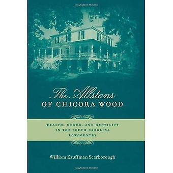 The Allstons of Chicora Wood