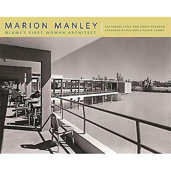 Marion Manley: Première femme architecte Miami