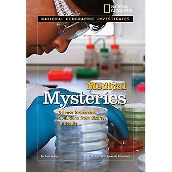 National Geographic Investigates: Medical Mysteries: Science Searches for Cures for Conditions from Bizarre to Deadly (National Geographic Investigates: Science)