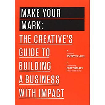 Marcar: Guía de Creative a la construcción de un negocio con impacto (la serie de libros de 99U)