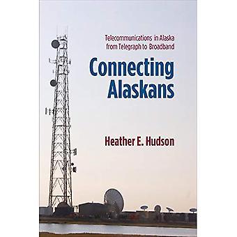 Connecting Alaskans: Telecommunications in Alaska from Telegraph to Broadband