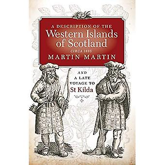 A Description of the Western Islands of Scotland, Circa 1695: A Voyage to St Kilda