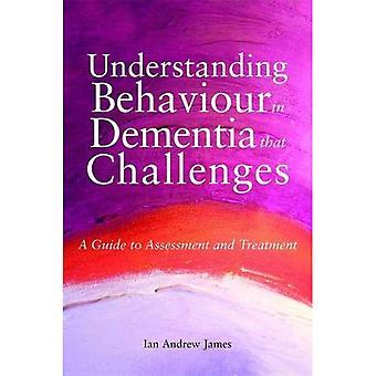 Comprendre le comportement dans la démence qui défie: Guide d'évaluation et de traitement