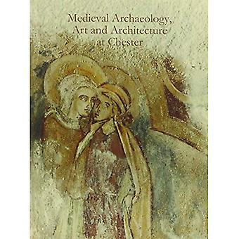 Medieval Archaeology Art and Architecture at Chester