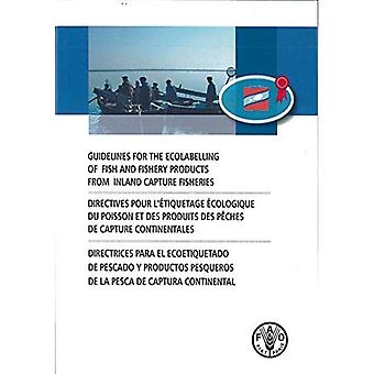 Guidelines for the Ecolabelling of Fish and Fishery Products from Inland Capture Fisheries