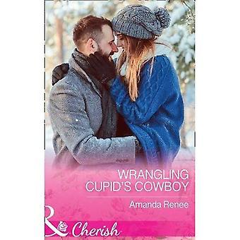 Cowboy de chicanerie Cupidon (Saddle Ridge (Montana), livre 3) (Saddle Ridge, Montana)