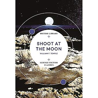 Shoot at the Moon (British� Library Science Fiction Classics)