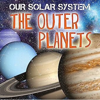 Our Solar System - The Outer Planets by Mary-Jane Wilkins - 9781526302