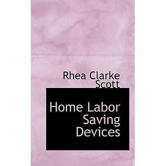 Home Labor Saving Devices by Scott & Rhea Clarke