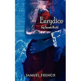 Eurydice by Ruhl & Sarah