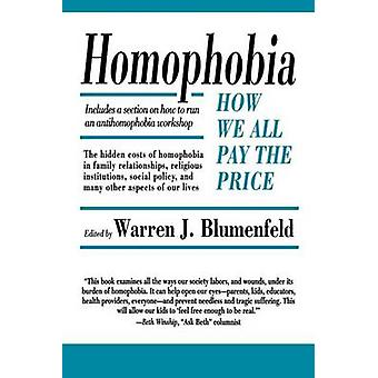 Homophobia How We All Pay the Price by Blumenfeld & Warren J.